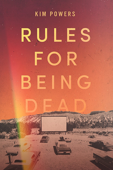 cover of Kim Powers' Rules for Being Dead