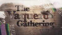 'The Vaquero Gathering' Set to Premiere in the Fort Worth Stockyards Oct. 8-10, 2021