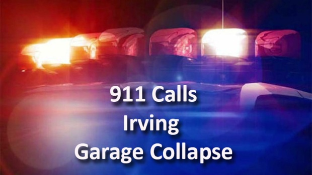 Irving Garage Collapse 911 Calls
