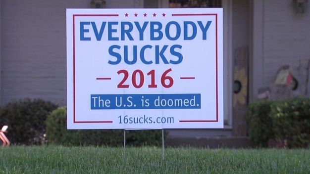 'Everybody Sucks 2016' Sign Turning Heads